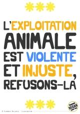 Pancarte slogan - L'exploitation animale est violente et injuste, refusons-là - Florence Dellerie