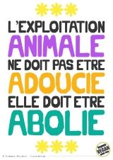 Pancarte slogan - L'exploitation animale ne doit pas être adoucie, elle doit être abolie - Florence Dellerie