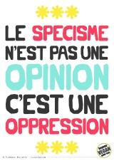 Pancarte slogan - Le spécisme n'est pas une opinion, c'est une oppression