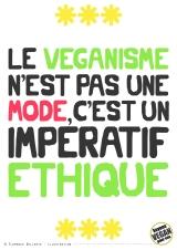 Pancarte slogan - Le véganisme c'est pas une mode, c'est un impératif éthique - Florence Dellerie