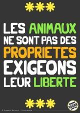 Pancarte slogan - Les animaux ne sont pas des propriétés, exigeons leur liberté - Florence Dellerie